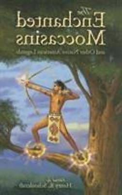 The Enchanted Moccasins and Other Native American Legends (D